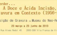 A Doce e Ácida Incisão, A Gravura em Contexto (1956-2004)